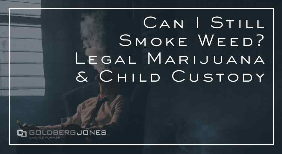 how does pot affect custody