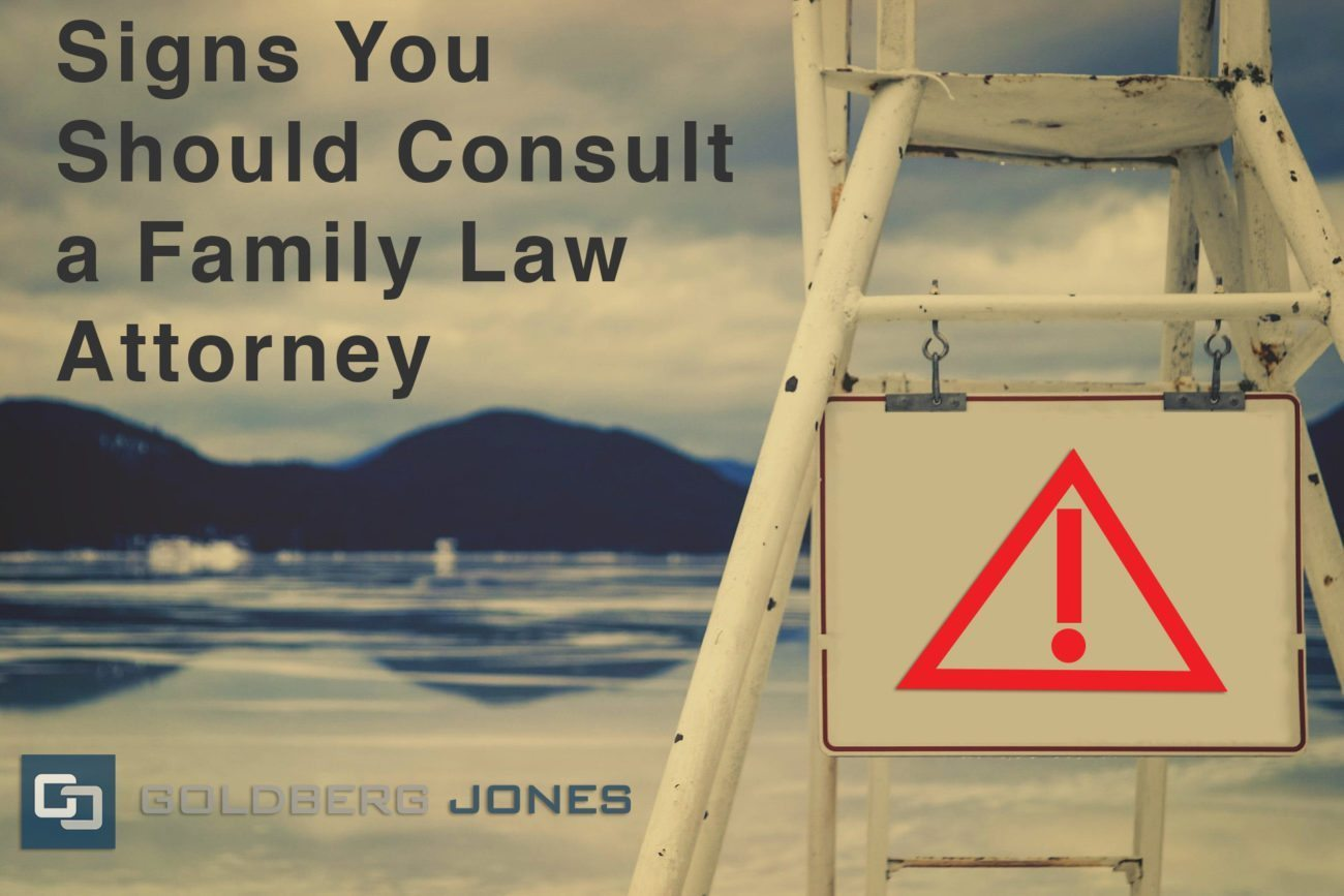 Signs You should Consult a Family Law Attorney