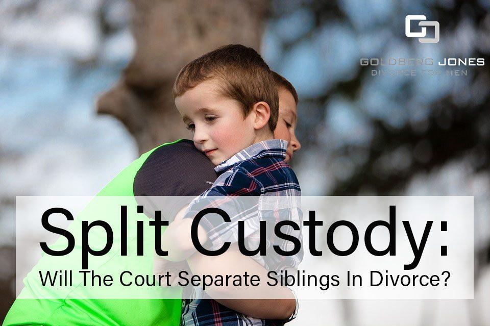 Will Courts Separate Siblings Goldberg Jones