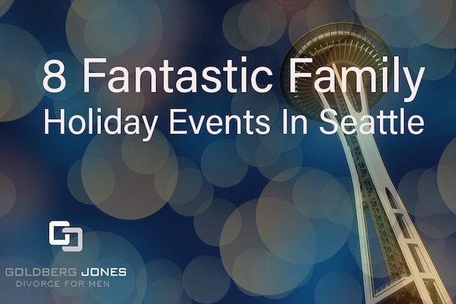 Posts on divorce and family law goldberg jones 8 fantastic family holiday events in seattle solutioingenieria Gallery