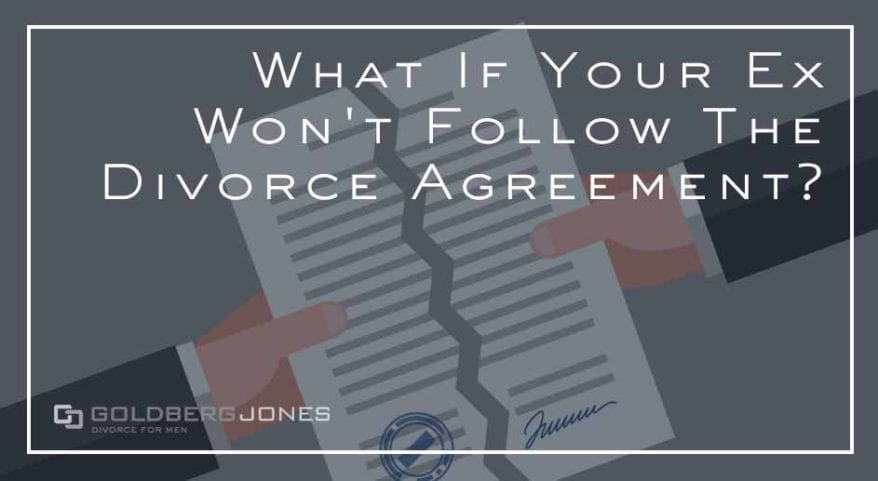 what to do when your ex breaks agreement