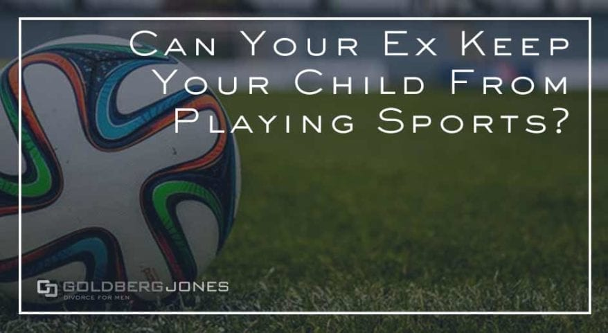 what to do if your ex won't let children play sports