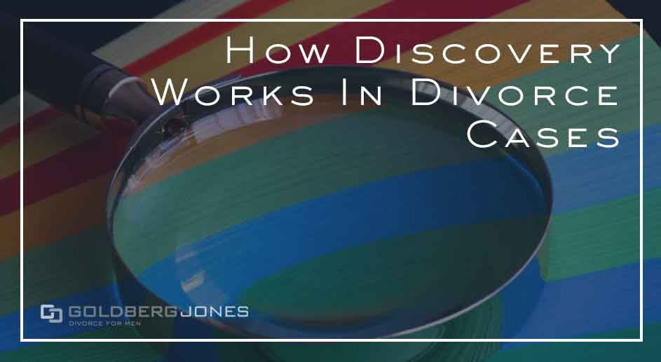 How Discovery Works In Divorce Cases