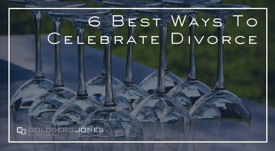 6 Best Ways To Celebrate Divorce