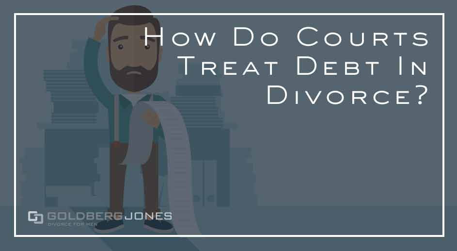 how will the court split your debt during divorce