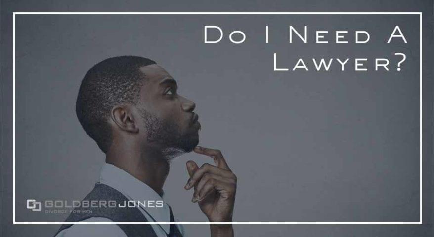 how do I know if I need a lawyer