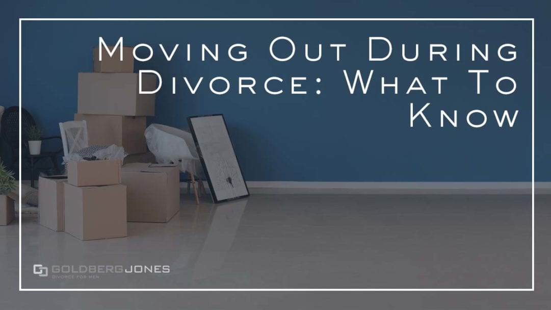 drawbacks of moving out during divorce