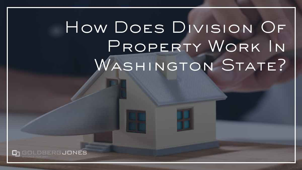 how is property divided in washington state