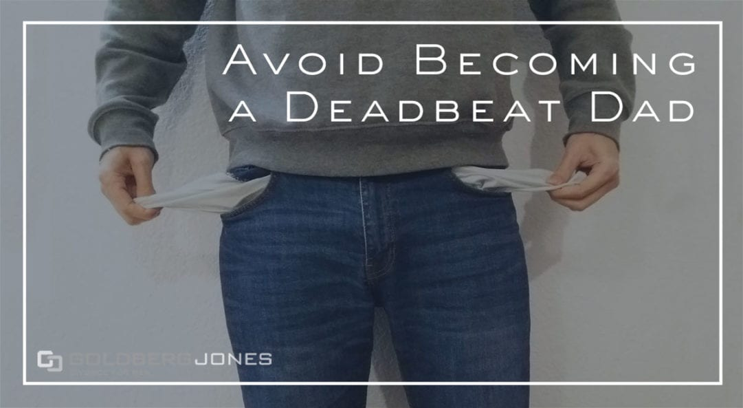 avoid becoming a deadbeat dad