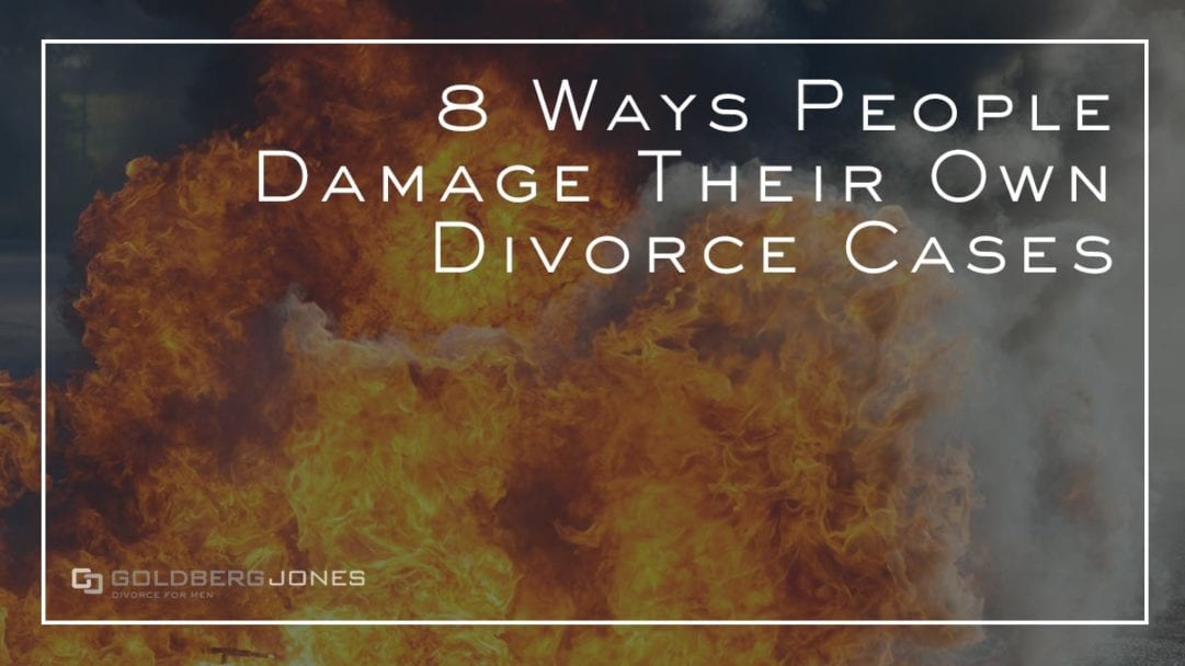 damaging your own family law case