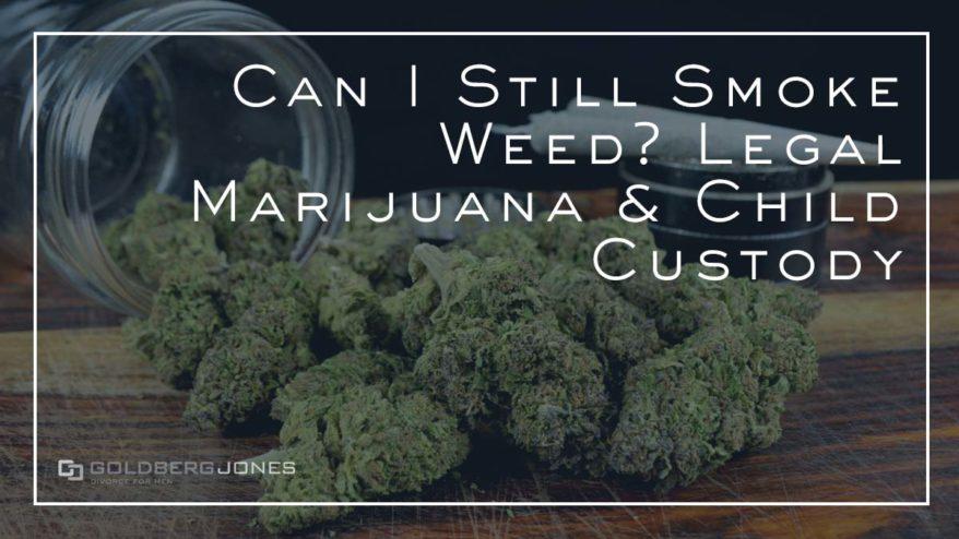legal marijuana and child custody